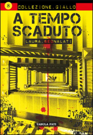 A tempo scaduto - Laura Segnalati |