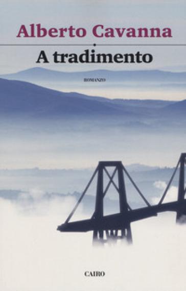 A tradimento - Alberto Cavanna |