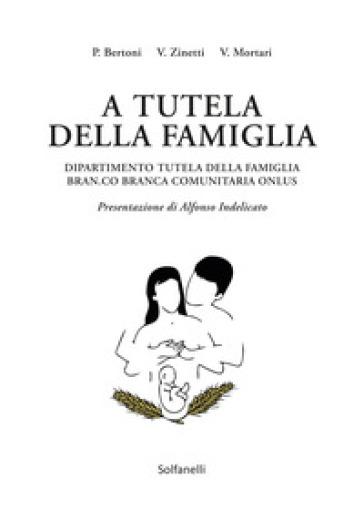 A tutela della famiglia - Patrizio Bertoni | Ericsfund.org