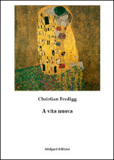 A vita nuova - Christian Ferdigg |