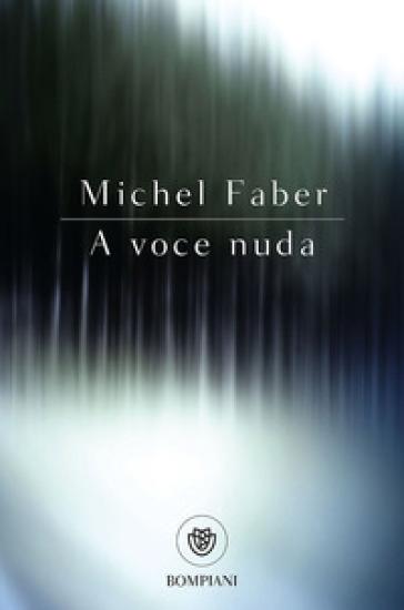 A voce nuda - Michel Faber | Kritjur.org