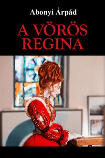 A voros Regina - Abonyi Arpad   Jonathanterrington.com