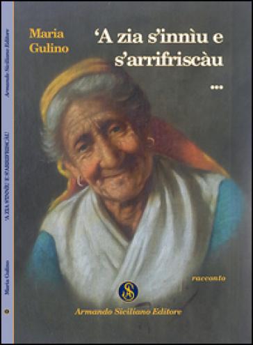 A zia s'inniu e s'arrifriscàu... - Maria Gulino | Kritjur.org