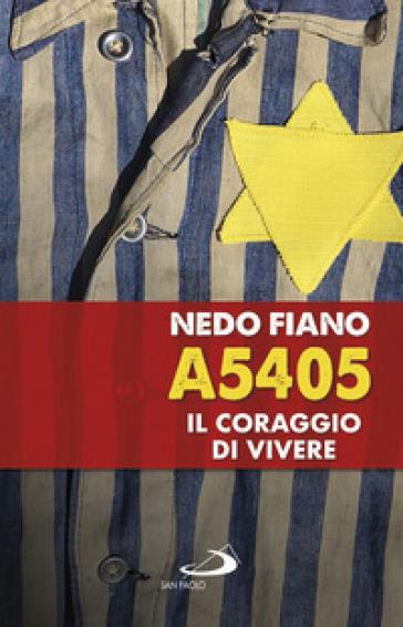 A5405. Il coraggio di vivere - Nedo Fiano  