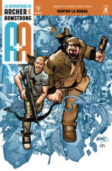 A+A. Le avventure di Archer e Armstrong. 1: Dentro la borsa - Rafer Roberts |