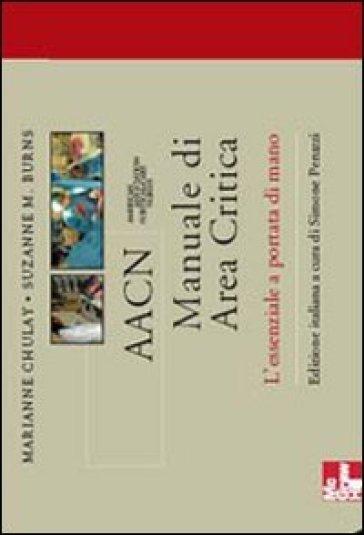 AACN Manuale di area critica. L'essenziale a portata di mano - Marianne Chulay   Rochesterscifianimecon.com