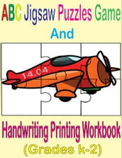 ABC Jigsaw Puzzles Game And Handwriting Printing Workbook (Grades K-2)