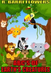 ABC S of Earth s Creatures (A Children s Picture Book)