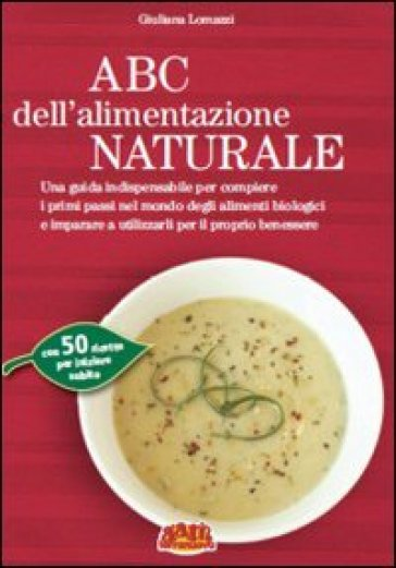 ABC dell'alimentazione naturale - Giuliana Lomazzi   Thecosgala.com