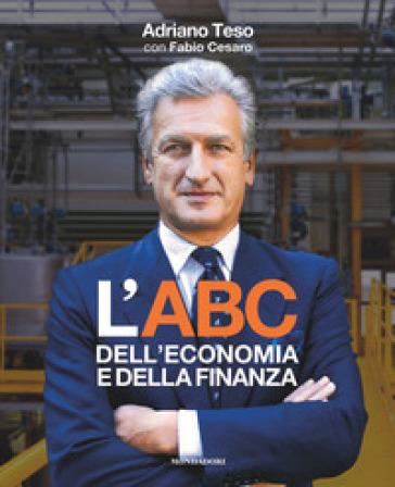 L'ABC dell'economia e della finanza - Adriano Teso | Thecosgala.com