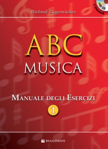 ABC musica. Manuale di teoria musicale. Con esercizi - Wieland Ziegenrucker  