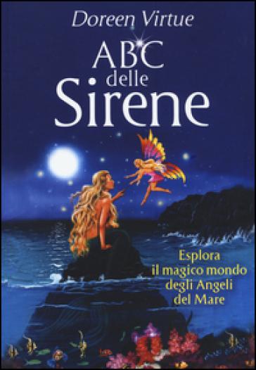 ABC delle sirene. Esplora il magico mondo degli angeli del mare - Doreen Virtue   Jonathanterrington.com