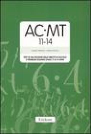 AC-MT 11-14. Test di valutazione delle abilità di calcolo e problem solving dagli 11 ai 14 anni. Con protocolli - Cesare Cornoldi   Thecosgala.com