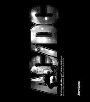 AC/DC. Ediz. illustrata - Jerry Ewing | Ericsfund.org