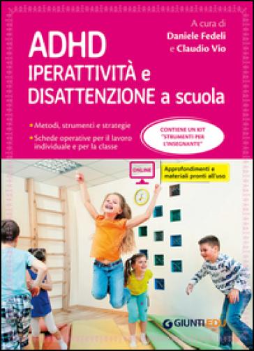 ADHD. Iperattività e disattenzione a scuola - D. Fedeli |