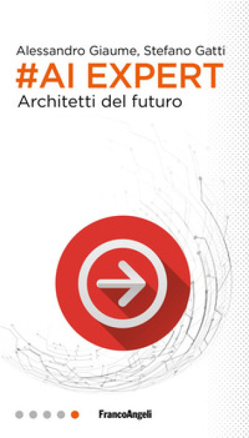 #AI expert. Architetti del futuro - Alessandro Giaume |