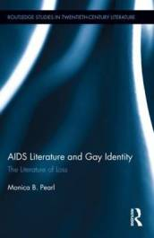 /AIDS-Literature-and-Gay/Monica-B-Pearl/ 978041580887