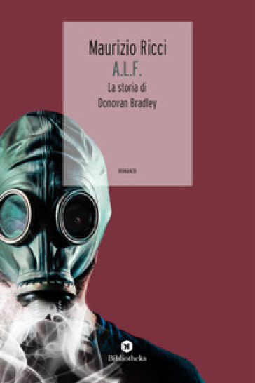 A.L.F. La storia di Donovan Bradley - Maurizio Ricci | Jonathanterrington.com