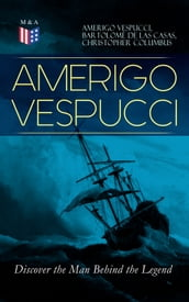 AMERIGO VESPUCCI - Discover the Man Behind the Legend