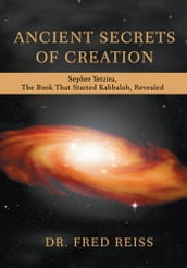 ANCIENT SECRETS OF CREATION