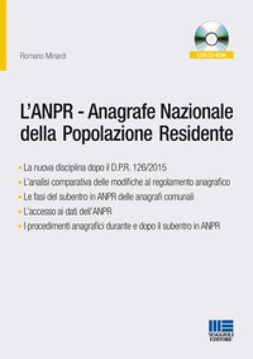 L'ANPR. Anagrafe Nazionale della Popolazione Residente. Con CD-ROM - Romano Minardi | Thecosgala.com