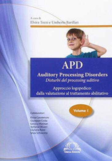 APD. Auditory processing disorders. 1. - E. Tozzi | Thecosgala.com