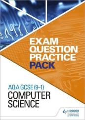 AQA GCSE (9-1) Computer Science: Exam Question Practice Pack