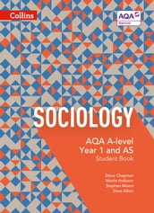 AQA A Level Sociology Student Book 1 (Collins AQA A Level Sociology)