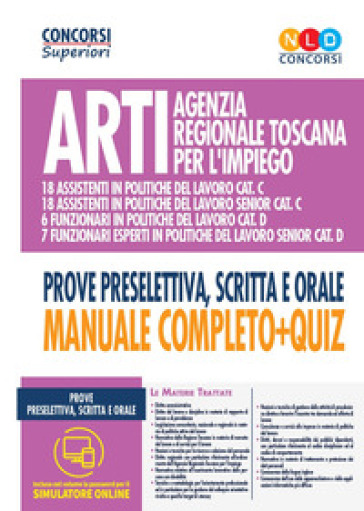 ARTI Agenzia regionale Toscana per l'impiego. Concorso per funzionari e assistenti in politiche del lavoro categorie C E D. Prove preselettiva, scritta e orale. Manuale completo + quiz. Con software di simulazione -  pdf epub