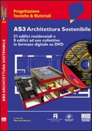 AS3 Architettura Sostenibile. Con DVD-ROM - M. Balzani | Rochesterscifianimecon.com