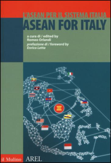 L'ASEAN per il sistema Italia. Ediz. italiana e inglese - R. Orlandi |