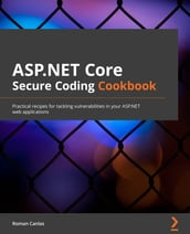 ASP.NET Core Secure Coding Cookbook