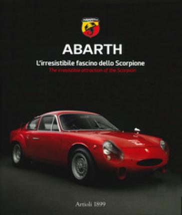 Abarth. L'irresistibile fascino dello scorpione. Ediz. italiana e inglese - J. Thomas |