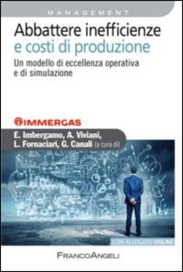 Abbattere inefficienze e costi di produzione. Un modello di eccellenza operativa e di simulazione