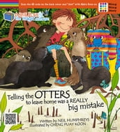 Abbie Rose and the Magic Suitcase-Telling the OTTERS to leave home was a REALLY Big Mistake