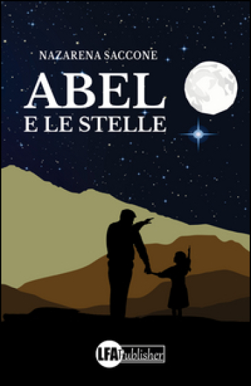 Abel e le stelle - Nazarena Saccone |