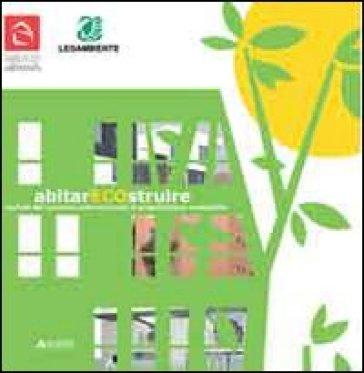 AbitaECOstruire. I risultati del concorso internazionale di progettazione sostenibile - M. Darò pdf epub