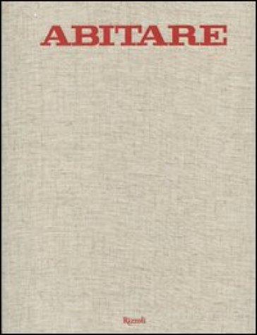 Abitare. 50 anni di design. 1961-2011. Case, architetture, oggetti, fotografie, mode, design, viaggi - I. Katerinov |
