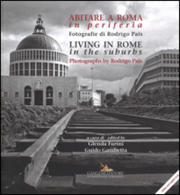 Abitare a Roma in periferia. Ediz. italiana e inglese - G. Furini   Jonathanterrington.com