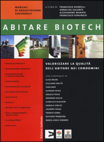 Abitare biotech. Valorizzare la qualità dell'abitare nei condomini - A. Galante pdf epub