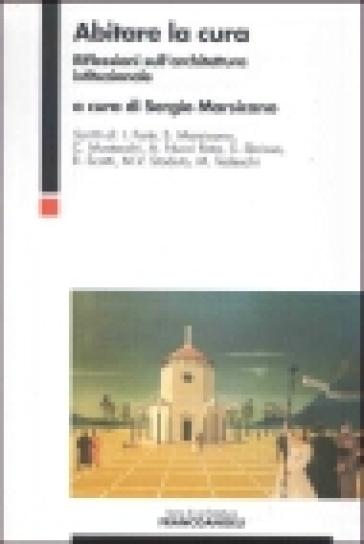 Abitare la cura riflessioni sull 39 architettura for Libri sull architettura