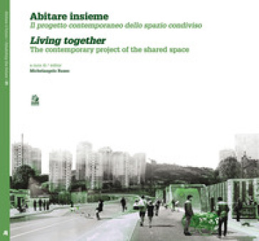 Abitare insieme. Il progetto contemporaneo dello spazio condiviso. Ediz. italiana e inglese - M. Russo pdf epub
