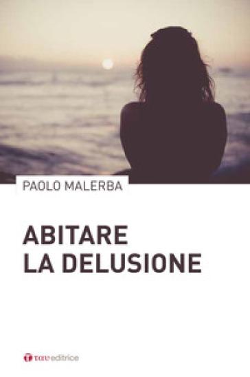 Abitare la delusione - Paolo Malerba | Kritjur.org
