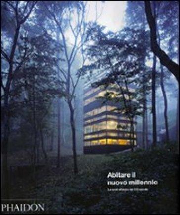 Abitare il nuovo millennio. Le case all'inizio del XXI secolo - C. Ribacchi pdf epub