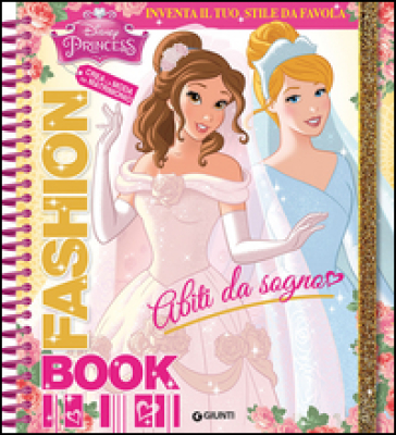 Abiti da sogno. Fashion book. Disney princess. Con adesivi