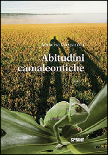 Abitudini camaleontiche - Annalisa Gasparotti pdf epub