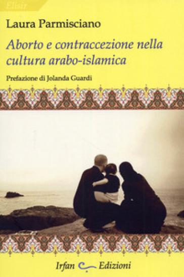 Aborto e contraccezione nella cultura arabo-islamica - L. Parmisciano |