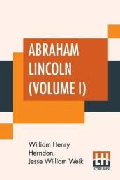 Abraham Lincoln (Volume I)