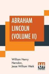 Abraham Lincoln (Volume II)