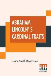 Abraham Lincoln  s Cardinal Traits